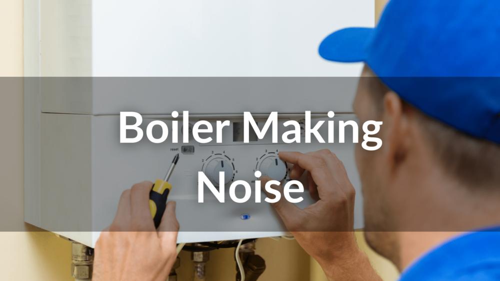 boiler making noise