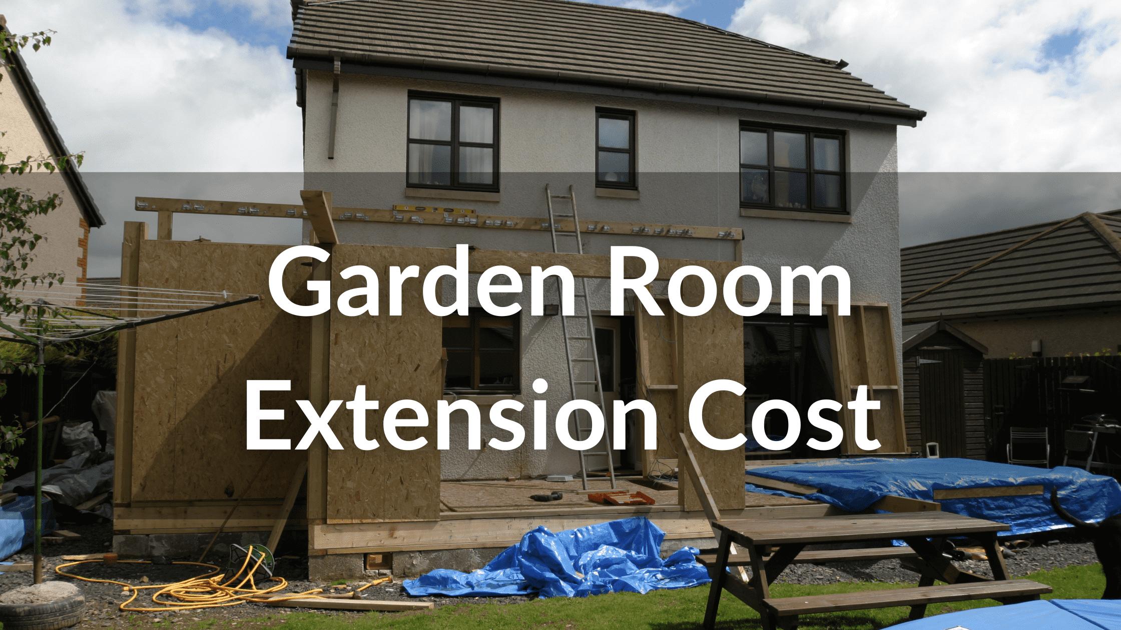 Cost of Garden Room Extension
