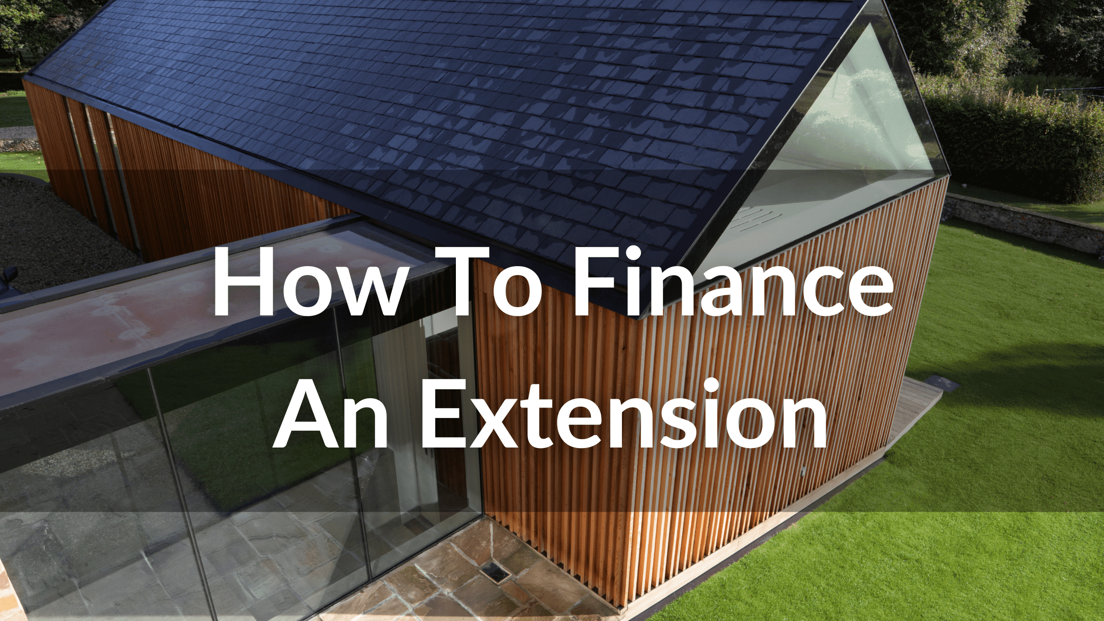 How To Finance An Extension